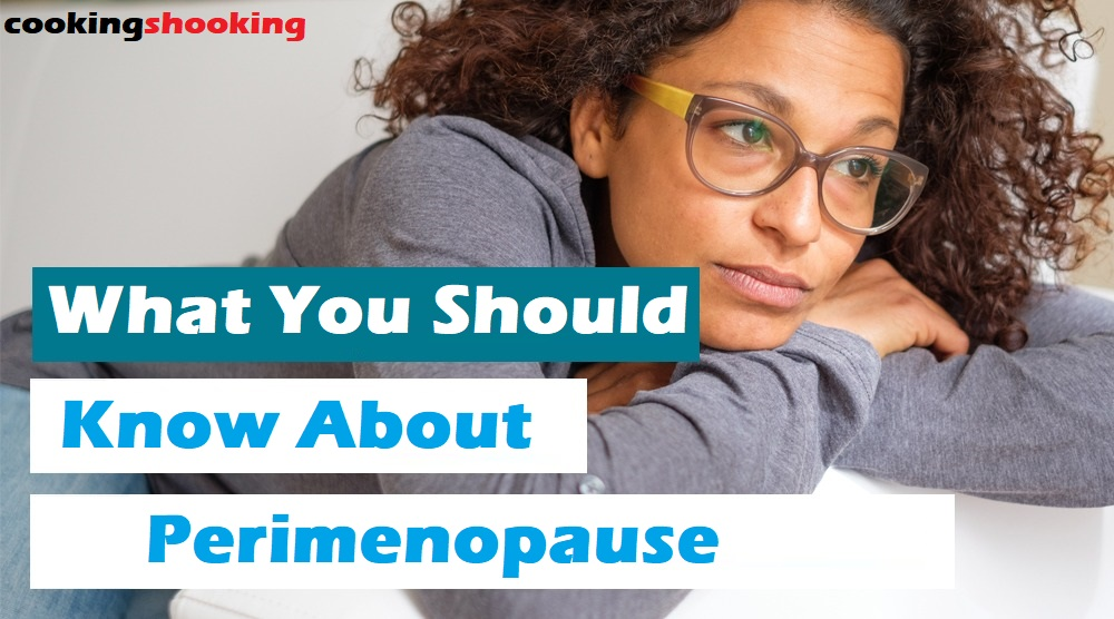 What You Should Know About Perimenopause